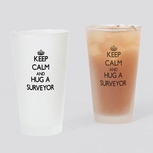 Keep Calm and Hug a Surveyor Drinking Glass