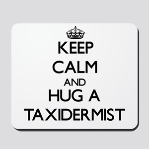 Keep Calm and Hug a Taxidermist Mousepad