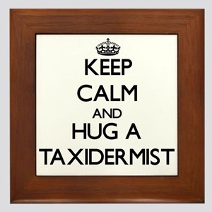 Keep Calm and Hug a Taxidermist Framed Tile