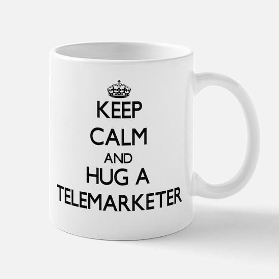 Keep Calm and Hug a Telemarketer Mugs