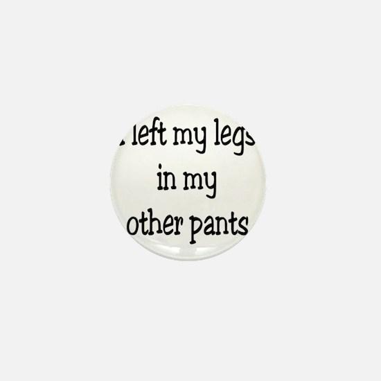 Left my legs Mini Button