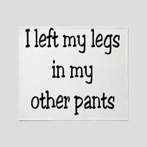 Left my legs Throw Blanket