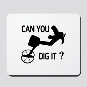 Can you dig it ? Mousepad