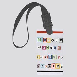 Nobody writes letters anymore. Large Luggage Tag