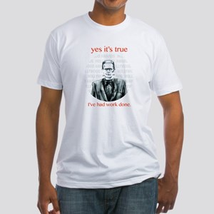 Yes its true Ive had work done T-Shirt