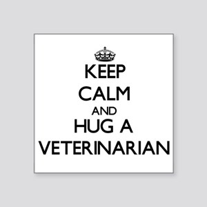 Keep Calm and Hug a Veterinarian Sticker