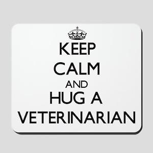 Keep Calm and Hug a Veterinarian Mousepad