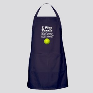 I Play Tennis What's Your Super Power? Apron (dark