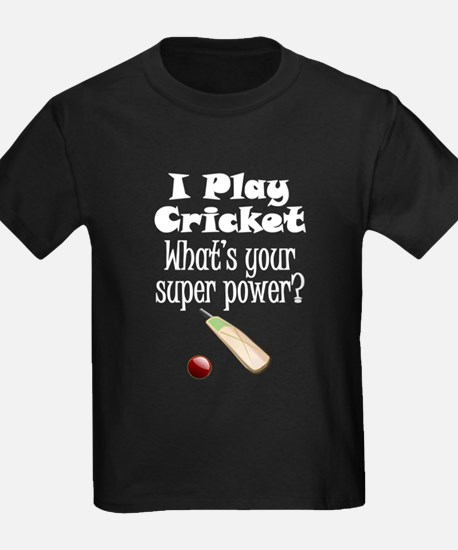 I Play Cricket What's Your Super Power? T-Shirt