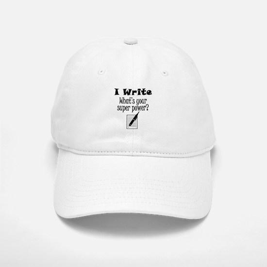 I Write What's Your Super Power? Baseball Baseball Baseball Cap