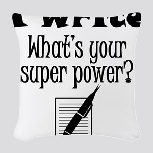 I Write What's Your Super Power? Woven Throw Pillo
