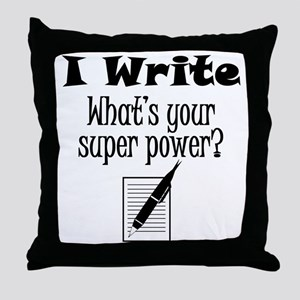 I Write What's Your Super Power? Throw Pillow