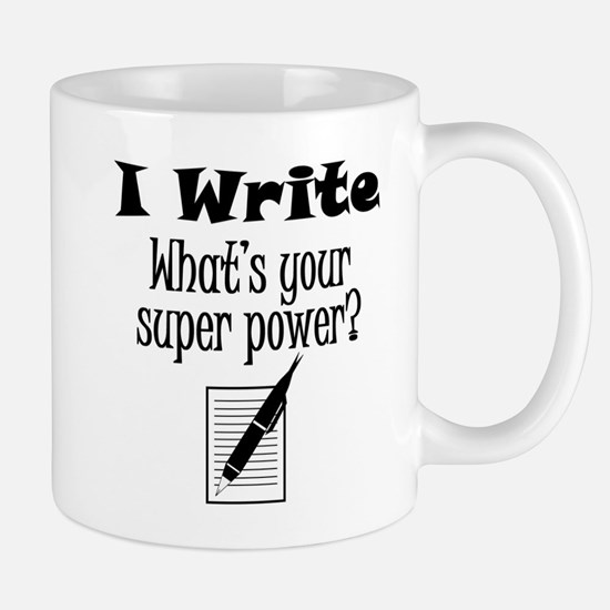 I Write What's Your Super Power? Mugs