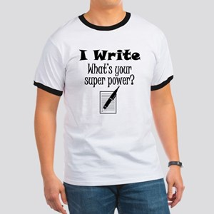 I Write What's Your Super Power? T-Shirt