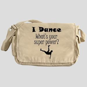 I Dance What's Your Super Power? Messenger Bag