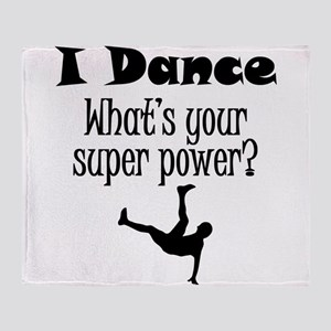 I Dance What's Your Super Power? Throw Blanket