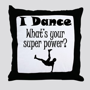 I Dance What's Your Super Power? Throw Pillow