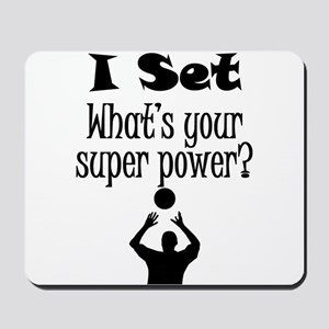 I Set (Volleyball) What's Your Super Power? Mousep