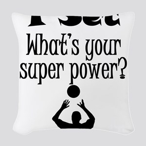 I Set (Volleyball) What's Your Super Power? Woven