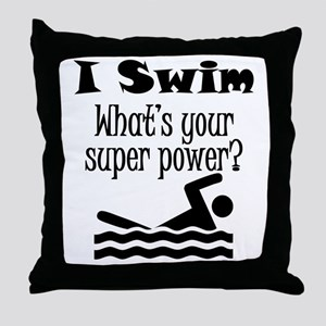 I Swim What's Your Super Power? Throw Pillow