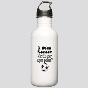 I Play Soccer What's Your Super Power? Water Bottl