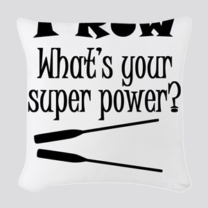 I Row What's Your Super Power? Woven Throw Pillow
