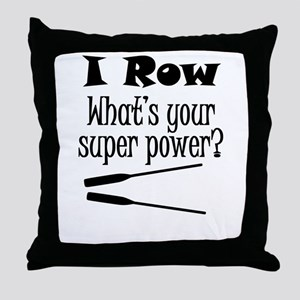 I Row What's Your Super Power? Throw Pillow