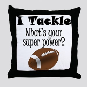 I Tackle (Football) What's Your Super Power? Throw
