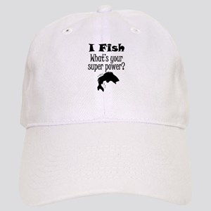 I Fish What's Your Super Power? Baseball Cap