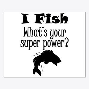 I Fish What's Your Super Power? Posters