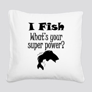 I Fish What's Your Super Power? Square Canvas Pill