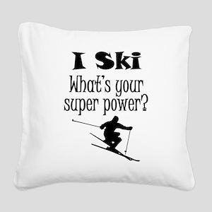 I Ski What's Your Super Power? Square Canvas Pillo