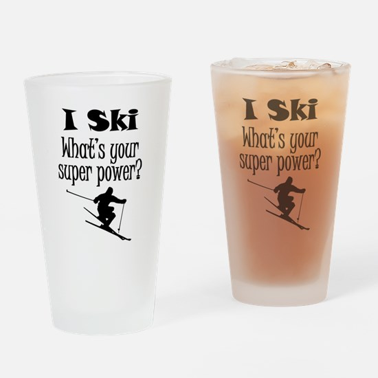 I Ski What's Your Super Power? Drinking Glass