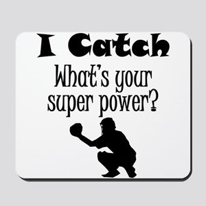 I Catch (Baseball) What's Your Super Power? Mousep