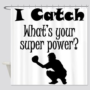 I Catch (Baseball) What's Your Super Power? Shower