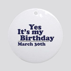March 30 Birthday Ornament (Round)