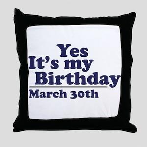 March 30 Birthday Throw Pillow