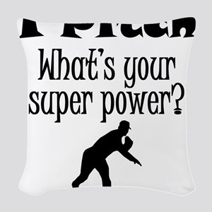 I Pitch (Baseball) What's Your Super Power? Woven
