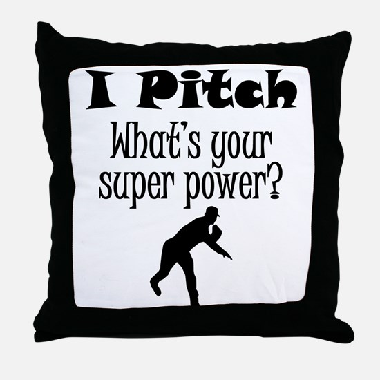 I Pitch (Baseball) What's Your Super Power? Throw