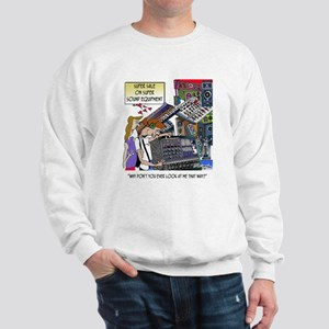 Why Don't You Look At Me That Way? Sweatshirt