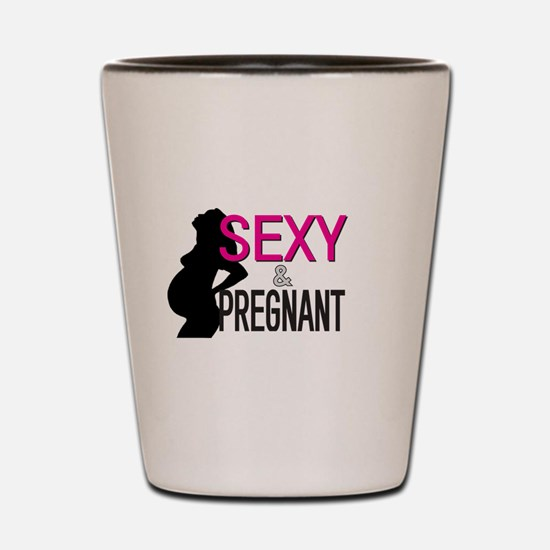 SEXY and Pregnant Shot Glass