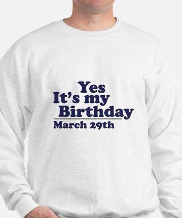 March 29 Birthday Sweatshirt
