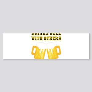 Drinks Well With Others Bumper Sticker