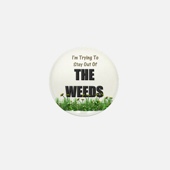 The Weeds Mini Button