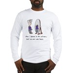 Then I Looked in the Mirror Long Sleeve T-Shirt