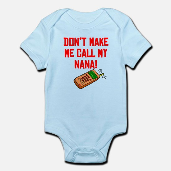 Don't Make Me Call My Nana Body Suit
