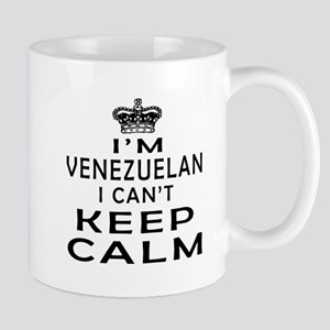 I Am Venezuelan I Can Not Keep Calm Mug