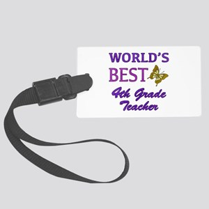 World's Best 4th Grade Teacher Large Luggage Tag