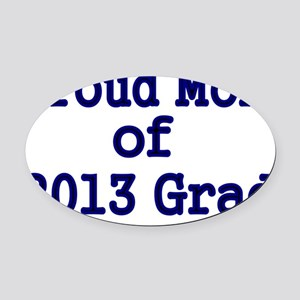 Proud Mom of 2013 Grad-Blue Oval Car Magnet