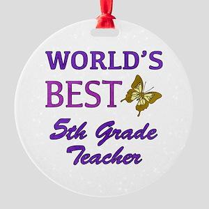 World's Best 5th Grade Teacher Round Ornament